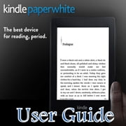 All-New Kindle Paperwhite User Guide - A Complete Guide to Use Your Kindle Paperwhite ebook by Albert N. Thomas