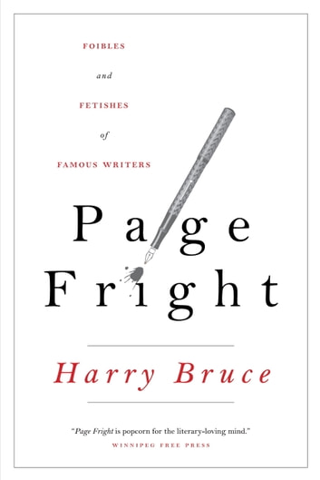 Page Fright - Foibles and Fetishes of Famous Writers ebook by Harry Bruce