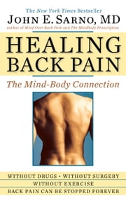 Healing Back Pain - The Mind-Body Connection 電子書 by John E. Sarno