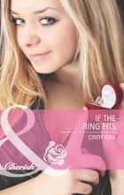 If the Ring Fits (Mills & Boon Cherish) (Rx for Love, Book 4) eBook by Cindy Kirk