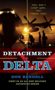 Detachment Delta ebook by Don Bendell