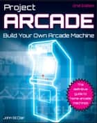Project Arcade ebook by John St. Clair