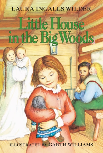 Little House in the Big Woods ebook by Laura Ingalls Wilder