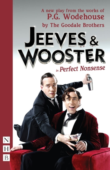 Jeeves & Wooster in 'Perfect Nonsense' (NHB Modern Plays) eBook by P.G. Wodehouse