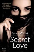 Secret love eBook by Anna Wayne