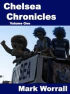 Chelsea Chronicles volume one ebook by Mark Worrall