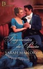 Fragmentos da paixão ebook by Sarah Mallory