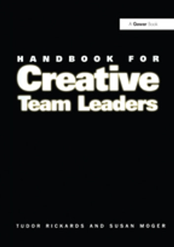 Handbook for Creative Team Leaders ebook by Tudor Rickards,Susan Moger