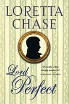 Lord Perfect - Number 3 in series ebook by Loretta Chase