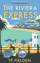 The Riviera Express (A Miss Dimont Mystery, Book 1) ebook by