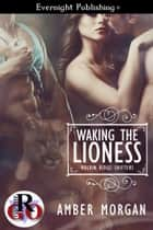 Waking the Lioness ebook by Amber Morgan