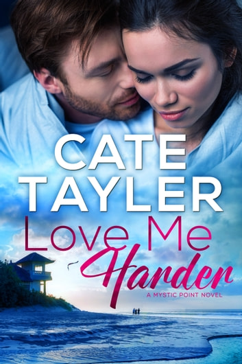 Love Me Harder - Mystic Point #3 ebook by Cate Tayler