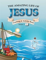 The Amazing Life of Jesus ebook by Balvinder K. Bains & Peter J. Sutcliffe