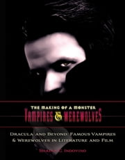 Dracula and Beyond - Famous Vampires & Werewolves in Literature and Film ebook by Shaina C. Indovino