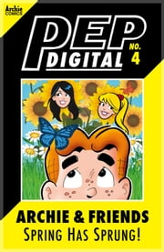 Pep Digital Vol. 004: Archie & Friends: Spring has Sprung! ebook by Archie Superstars