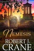 Nemesis ebook by Robert J. Crane
