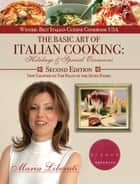 The Basic Art of Italian Cooking: Holidays and Special Occasions-2nd edition ebook by maria liberati