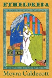 Etheldreda ebook by Moyra Caldecott