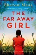 The Far Away Girl - A heartbreaking and gripping novel of tragedy and secrets ebook by Sharon Maas