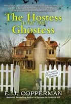 The Hostess With the Ghostess - A Haunted Guesthouse Mystery ebook by E. J. Copperman