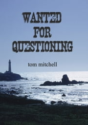 Wanted for Questioning ebook by Tom Mitchell