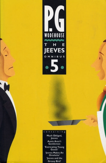 The Jeeves Omnibus - Vol 5 - (Jeeves & Wooster) ebook by P G Wodehouse