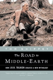 The Road to Middle-earth - Revised and Expanded Edition ebook by Tom Shippey