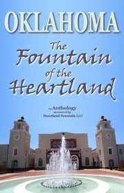 Oklahoma: The Fountain of the Heartland ebook by Charles W. Sasser,Maria Veres,M. Carolyn Steele