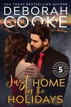 Just Home for the Holidays - A Christmas Romance ebook by Deborah Cooke