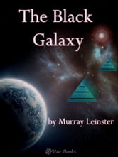 The Black Galaxy ebook by Murray Leinster