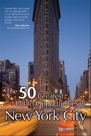 The 50 Greatest Photo Opportunities in New York City ebook by Amadou Diallo