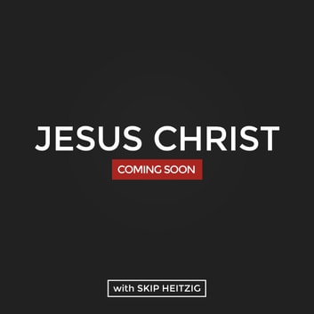 Jesus Christ: Coming Soon audiobook by Skip Heitzig