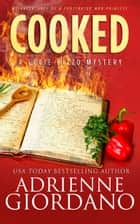 Cooked - Misadventures of a Frustrated Mob Princess ebook by Adrienne Giordano