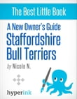 A New Owner's Guide to Staffordshire Bull Terriers: Training, Grooming, and Dog Care