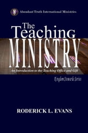 The Teaching Ministry: An Introduction to the Teaching Office and Gift ebook by Roderick L. Evans