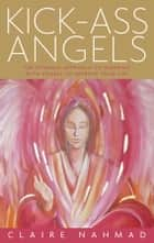 Kick-Ass Angels ebook by Claire Nahmad