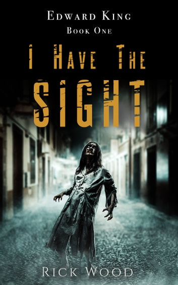 I Have the Sight ebook by Rick Wood