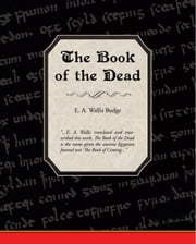 The Book of the Dead ebook by Budge, E. A. Wallis