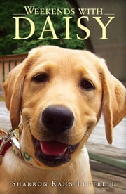 Weekends with Daisy ebook by Sharon Kahn Luttrell