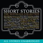 Short Stories: The Nostalgia Collection audiobook by various