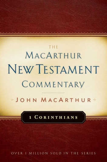 1 Corinthians MacArthur New Testament Commentary ebook by John MacArthur
