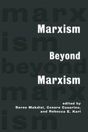 Marxism Beyond Marxism ebook by Saree Makdisi,Cesare Casarino,Rebecca Karl