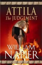 Attila: The Judgement ebook by William Napier