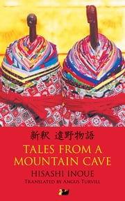 Tales from a Mountain Cave - Stories from Japan's Northeast ebook by Hisashi Inoue, Angus Turvill