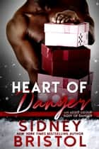 Heart of Danger ebook by Sidney Bristol