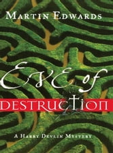 Eve of Destruction: A Harry Devlin Mystery ebook by Martin Edwards