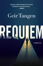 Requiem - A Thriller eBook by Geir Tangen