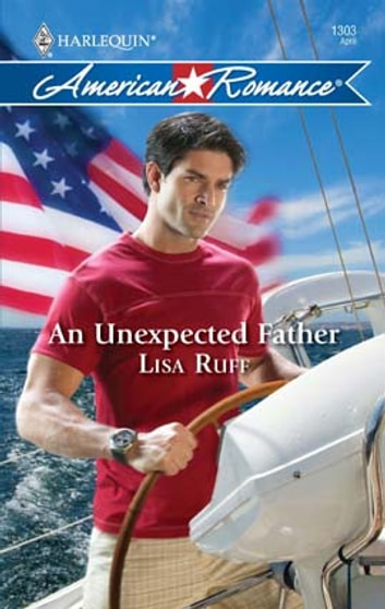 An Unexpected Father ebook by Lisa Ruff