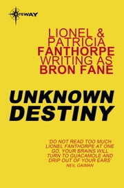 Unknown Destiny ebook by Bron Fane,Lionel Fanthorpe,Patricia Fanthorpe