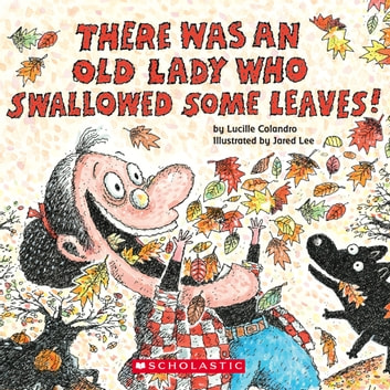 There Was an Old Lady Who Swallowed Some Leaves audiobook by Lucille Colandro